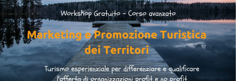 "Ritorna il workshop su ""Marketing dei territori e turismo sostenibile"", 14-27 marzo 2019"
